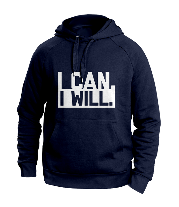 I can I will Hoodies