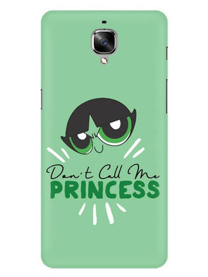 Don't Call Me Princess Mobile Cover for OnePlus 3T