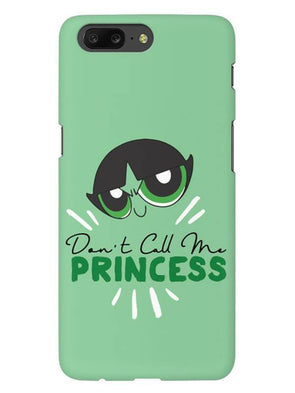 Don't Call Me Princess Mobile Cover for OnePlus 5