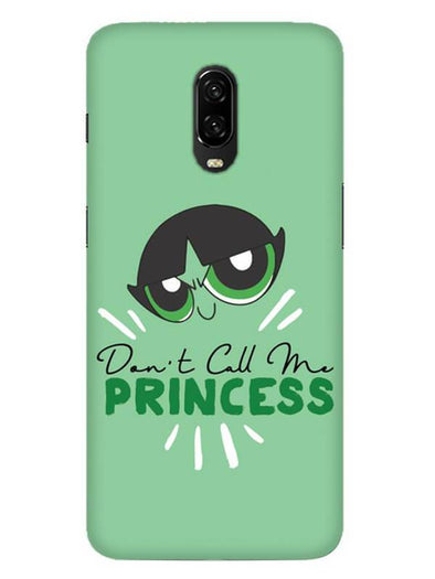 Don't Call Me Princess Mobile Cover for OnePlus 6T