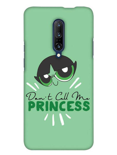 Don't Call Me Princess Mobile Cover for OnePlus 7 Pro