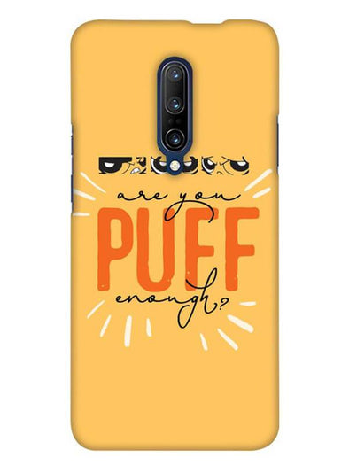 Are You Puff Enough Mobile Cover for OnePlus 7 Pro