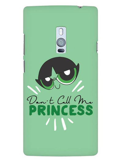 Don't Call Me Princess Mobile Cover for OnePlus 2