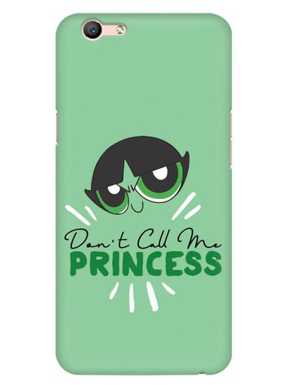 Don't Call Me Princess Mobile Cover for Oppo F1 S