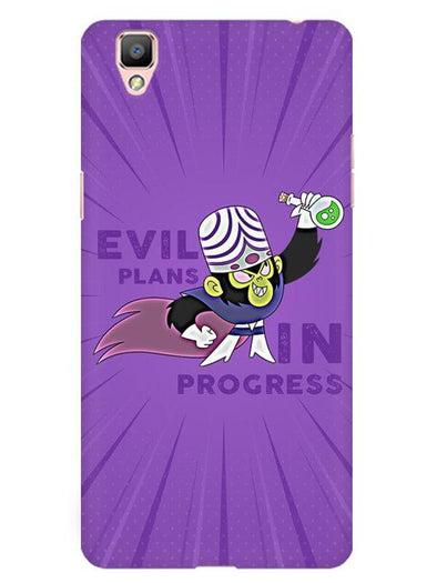 Evil Plan Mojojojo Mobile Cover for Oppo F1 Plus