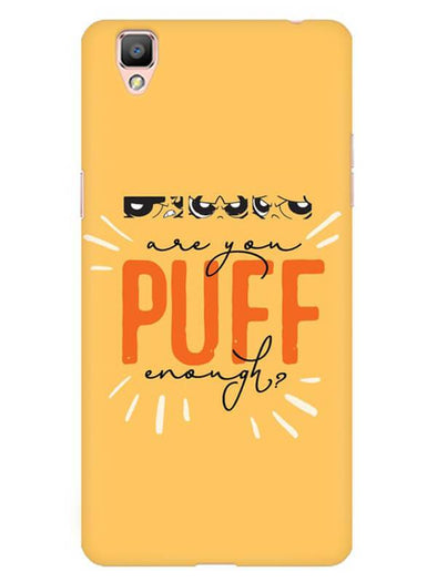 Are You Puff Enough Mobile Cover for Oppo F1 Plus
