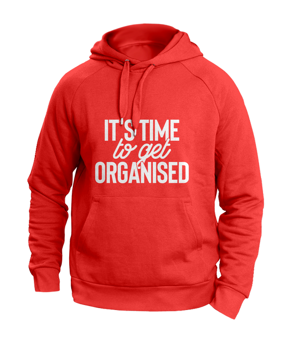 It's time to get organized Orange Hoodies
