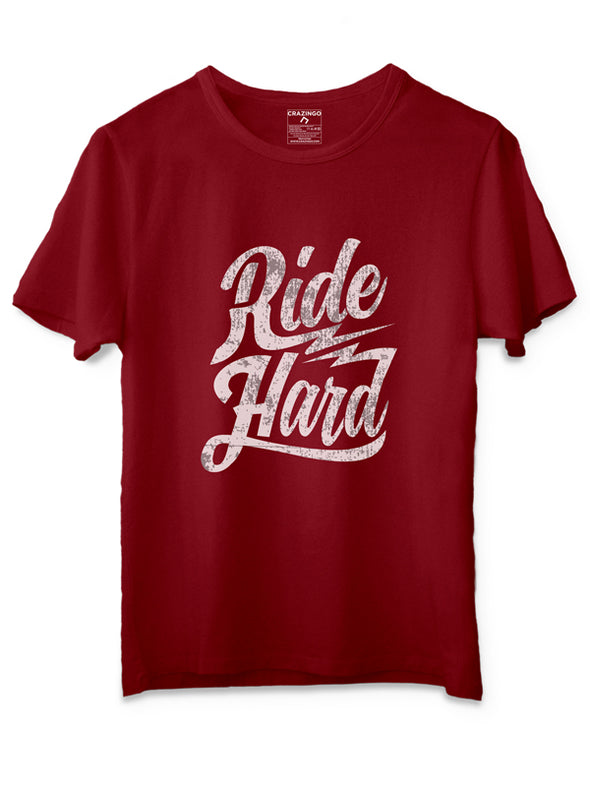 Ride Hard Maroon T-Shirts