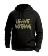 Leave Nothing Black Hoodies