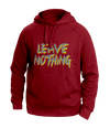 Leave Nothing Hoodies