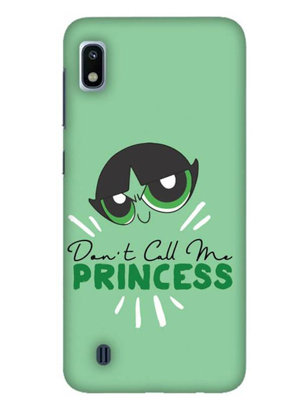 Don't Call Me Princess Mobile Cover for Galaxy A10