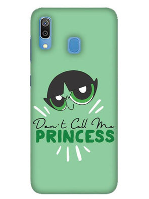 Don't Call Me Princess Mobile Cover for Galaxy A30