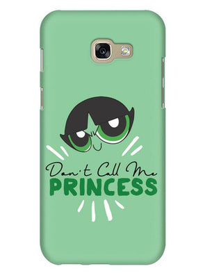 Don't Call Me Princess Mobile Cover for Galaxy A3 2017