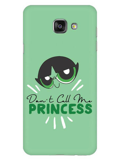 Don't Call Me Princess Mobile Cover for Galaxy A5 2016
