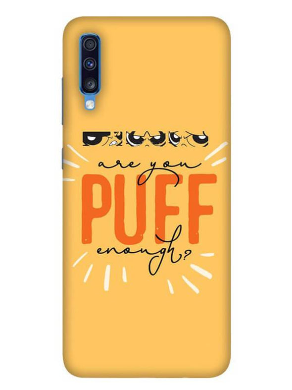 Are You Puff Enough Mobile Cover for Galaxy A70