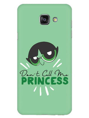 Don't Call Me Princess Mobile Cover for Galaxy A7 2016