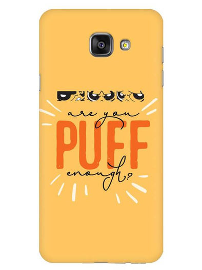 Are You Puff Enough Mobile Cover for Galaxy A7 2016