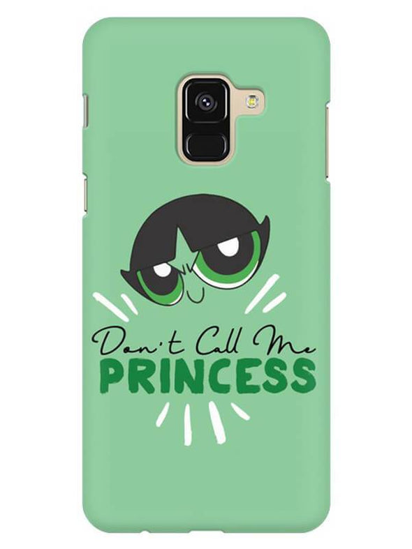 Don't Call Me Princess Mobile Cover for Galaxy A8 2018