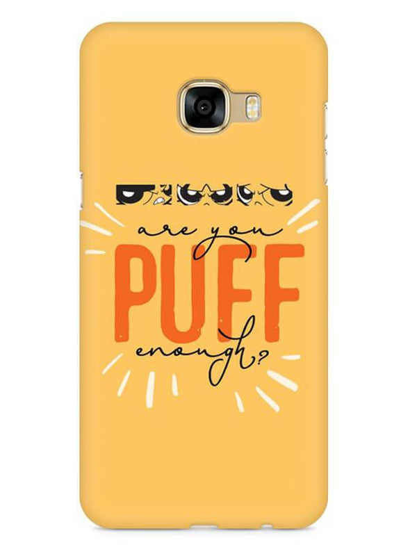 Are You Puff Enough Mobile Cover for Galaxy C7 Pro