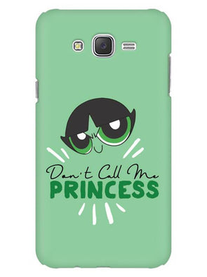 Don't Call Me Princess Mobile Cover for Galaxy J1 2016