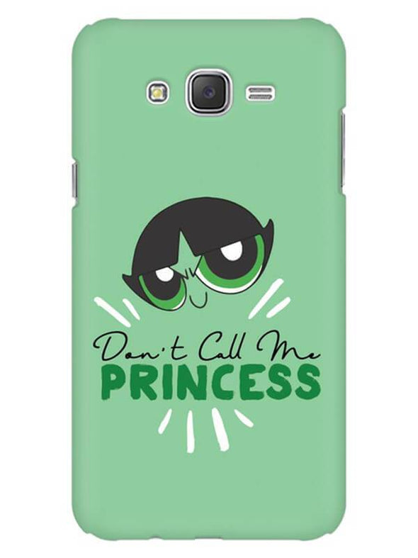 Don't Call Me Princess Mobile Cover for Galaxy J2