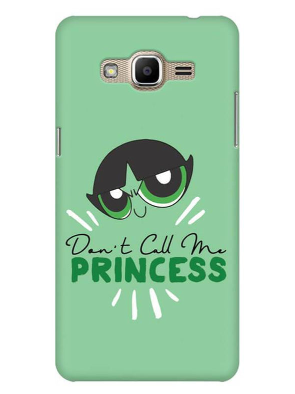 Don't Call Me Princess Mobile Cover for Galaxy J2 Prime