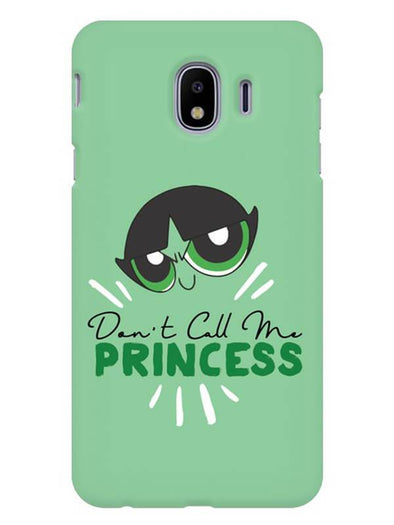 Don't Call Me Princess Mobile Cover for Galaxy J4