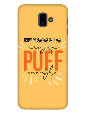 Are You Puff Enough Mobile Cover for Galaxy J6