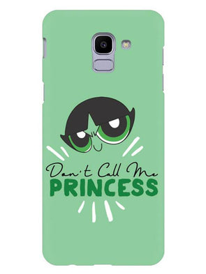 Don't Call Me Princess Mobile Cover for Galaxy J6