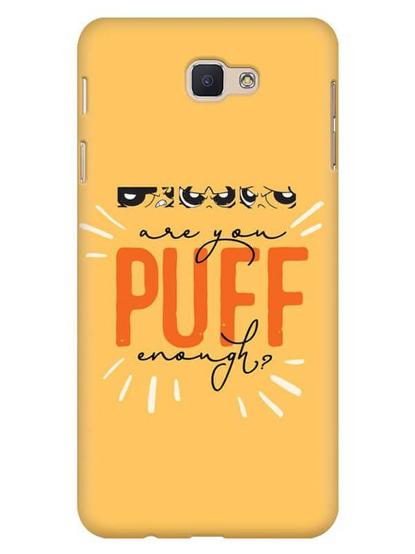 Are You Puff Enough Mobile Cover for Galaxy J7 Prime