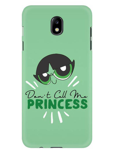 Don't Call Me Princess Mobile Cover for Galaxy J7 Pro