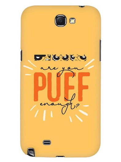 Are You Puff Enough Mobile Cover for Samsung Note 2