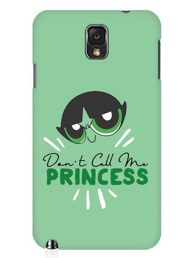 Don't Call Me Princess Mobile Cover for Samsung Note 3