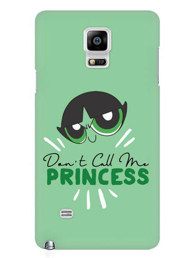 Don't Call Me Princess Mobile Cover for Samsung Note 4