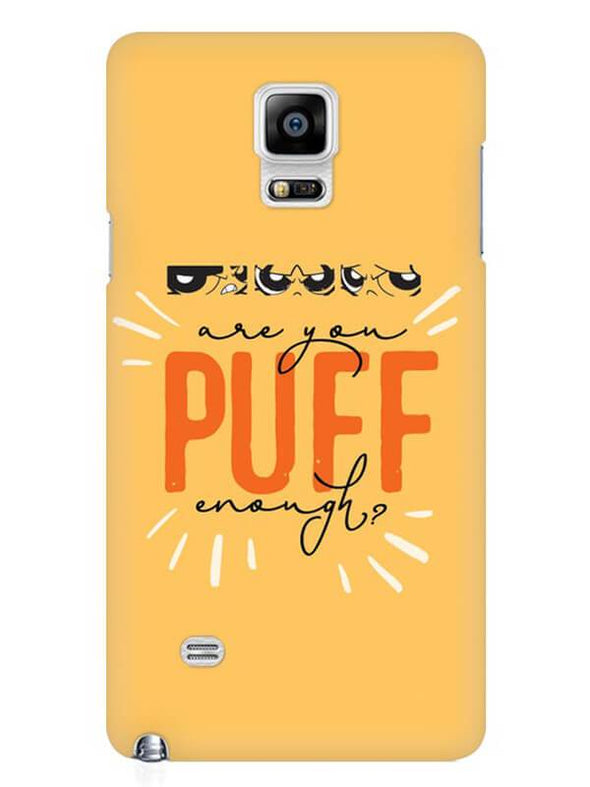 Are You Puff Enough Mobile Cover for Samsung Note 4