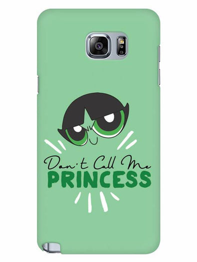 Don't Call Me Princess Mobile Cover for Samsung Note 5