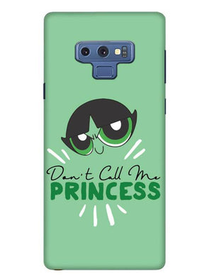 Don't Call Me Princess Mobile Cover for Samsung Note 9