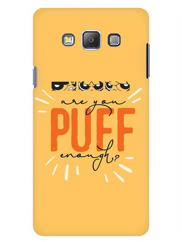 Are You Puff Enough Mobile Cover for Samsung On7