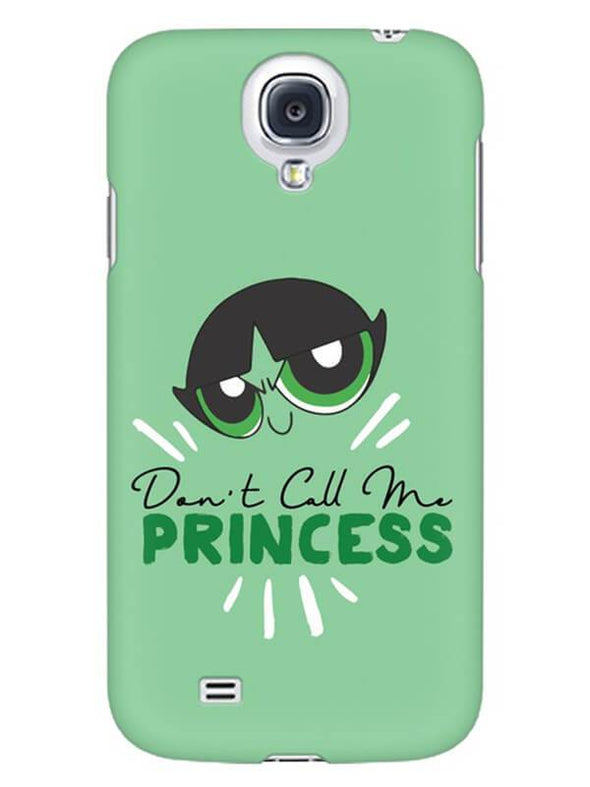 Don't Call Me Princess Mobile Cover for Samsung s4