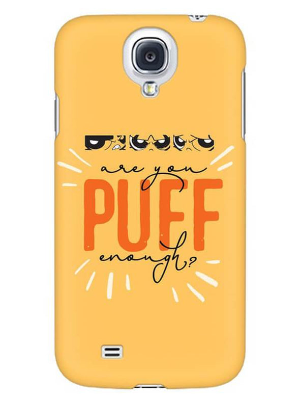 Are You Puff Enough Mobile Cover for Samsung s4