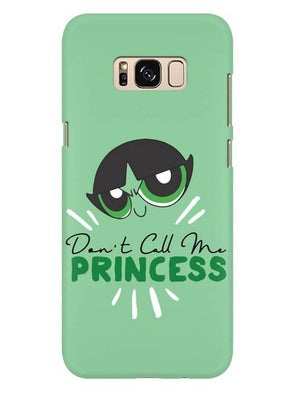 Don't Call Me Princess Mobile Cover for Galaxy S8