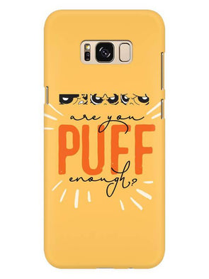 Are You Puff Enough Mobile Cover for Galaxy S8