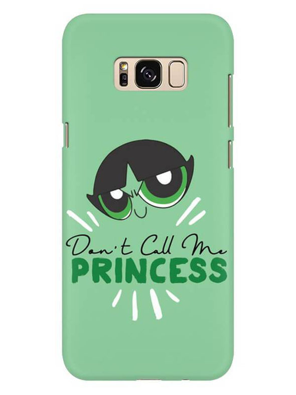 Don't Call Me Princess Mobile Cover for Galaxy S8 Plus