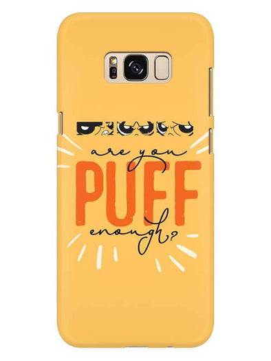 Are You Puff Enough Mobile Cover for Galaxy S8 Plus