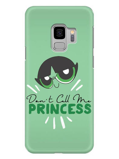 Don't Call Me Princess Mobile Cover for Samsung s9