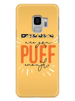Are You Puff Enough Mobile Cover for Samsung s9