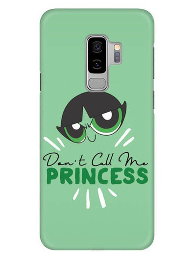 Don't Call Me Princess Mobile Cover for Samsung s9 Plus