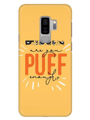 Are You Puff Enough Mobile Cover for Samsung s9 Plus