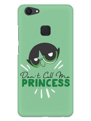 Don't Call Me Princess Mobile Cover for Vivo V7 Plus