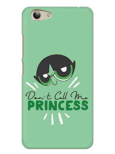Don't Call Me Princess Mobile Cover for Vivo Y53